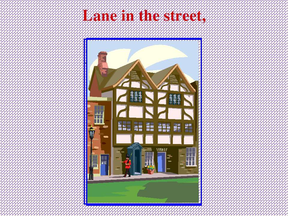 Lane in the street,
