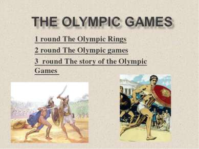 1 round The Olympic Rings 2 round The Olympic games 3 round The story of the ...