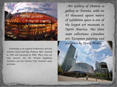 Art Gallery of Ontario is gallery in Toronto, with its 45 thousand square met...