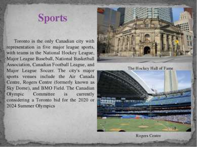 Toronto is the only Canadian city with representation in five major league sp...