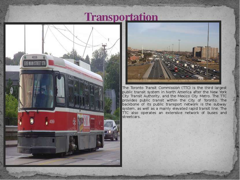 The Toronto Transit Commission (TTC) is the third largest public transit syst...