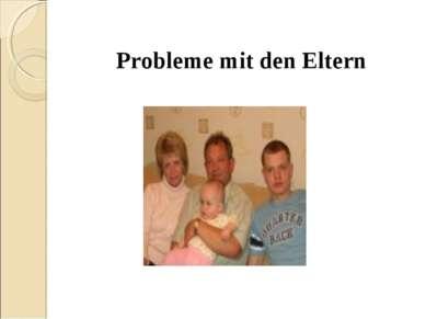 Probleme mit den Eltern