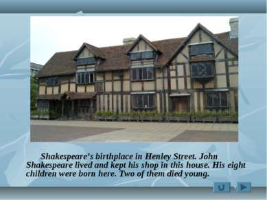 Shakespeare's birthplace in Henley Street. John Shakespeare lived and kept hi...