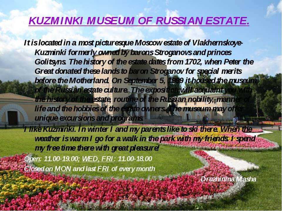 KUZMINKI MUSEUM OF RUSSIAN ESTATE. It is located in a most picturesque Moscow...