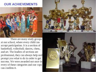 OUR ACHIEVEMENTS There are many study groups at our school, where every child...
