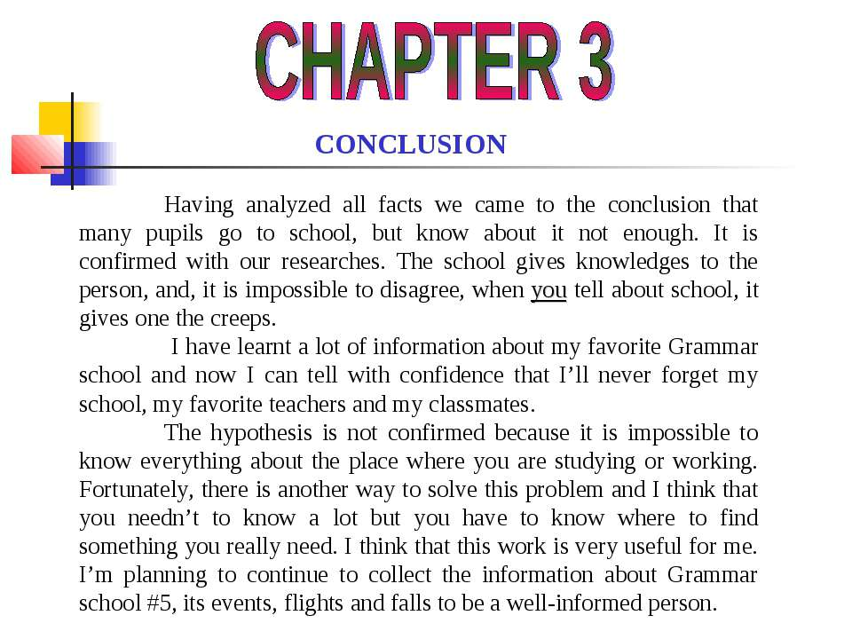 CONCLUSION Having analyzed all facts we came to the conclusion that many pupi...
