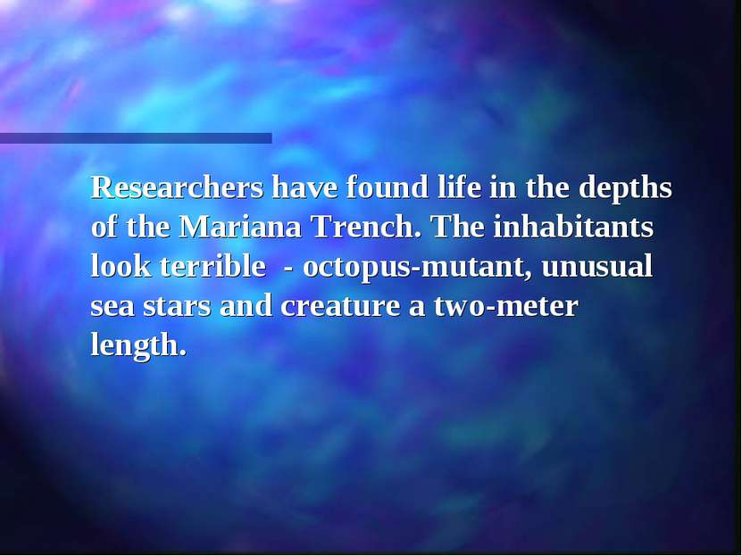 Researchers have found life in the depths of the Mariana Trench. The inhabita...