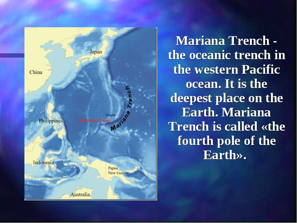 Mariana Trench - the oceanic trench in the western Pacific ocean. It is the d...
