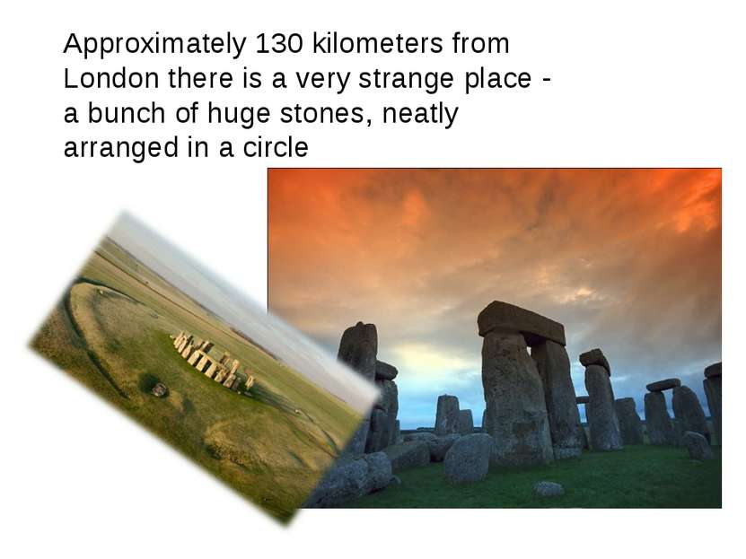 Approximately 130 kilometers from London there is a very strange place - a bu...