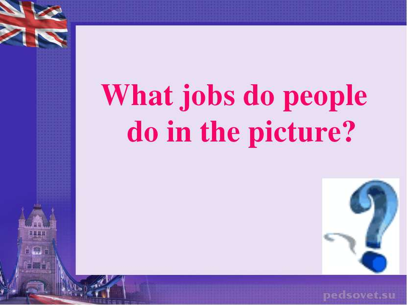 What jobs do people do in the picture?