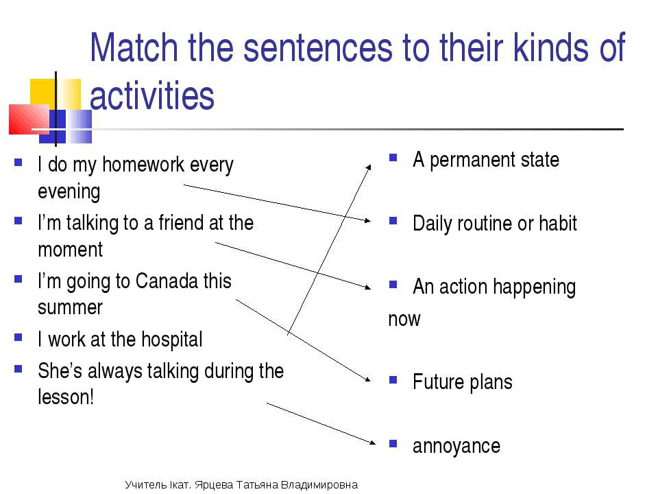Match the sentences to their kinds of activities A permanent state Daily rout...