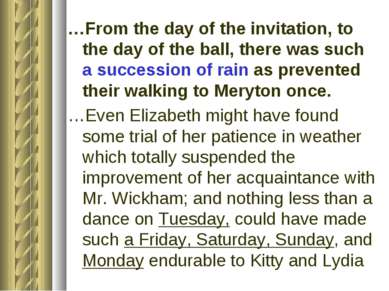 …From the day of the invitation, to the day of the ball, there was such a suc...