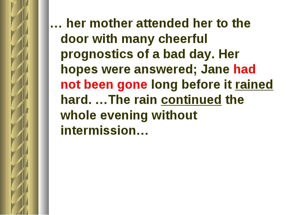 … her mother attended her to the door with many cheerful prognostics of a bad...