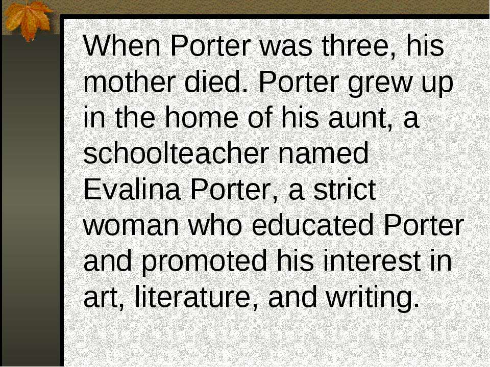 When Porter was three, his mother died. Porter grew up in the home of his aun...