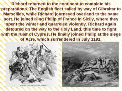 Richard returned to the continent to complete his preparations. The English f...