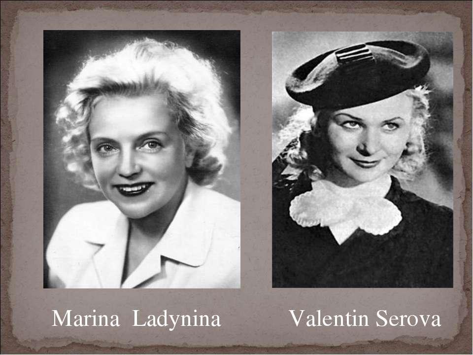 Marina Ladynina Valentin Serova