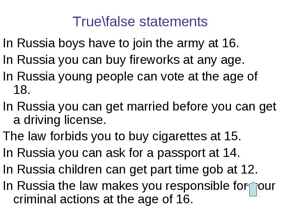 True\false statements In Russia boys have to join the army at 16. In Russia y...
