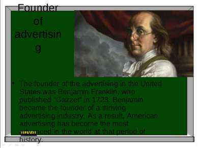 Founder of advertising The founder of the advertising in the United States wa...