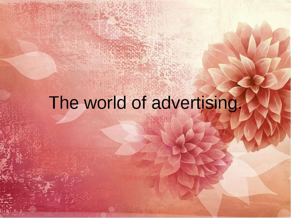 The world of advertising.