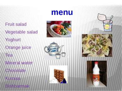 menu Fruit salad Vegetable salad Yoghurt Orange juice Tea Mineral water Choco...