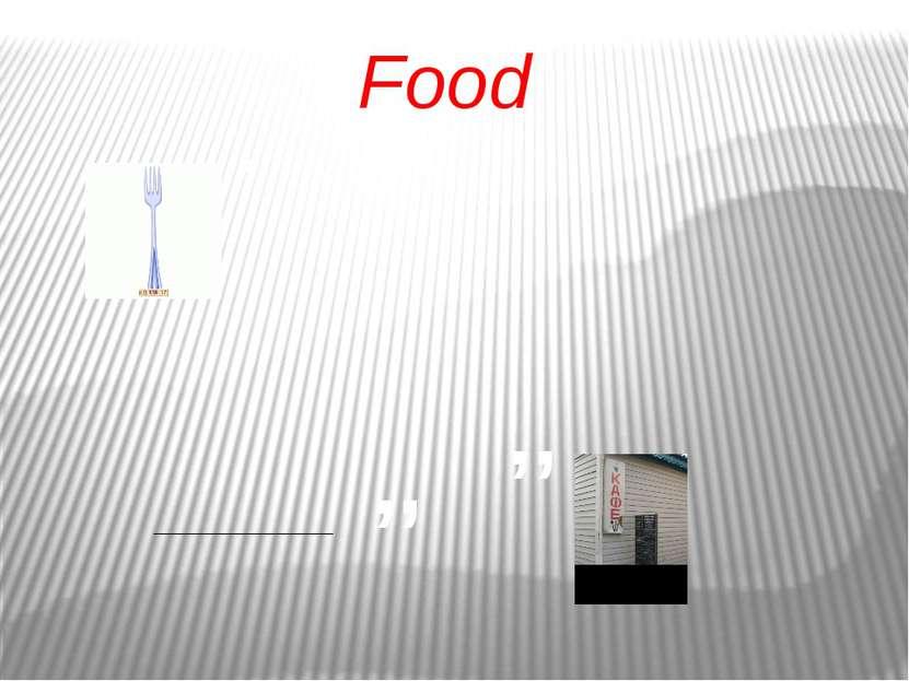 Food , ,, ,,