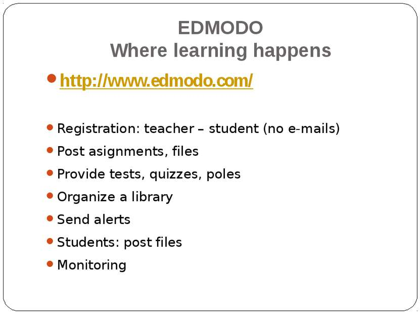 EDMODO Where learning happens http://www.edmodo.com/ Registration: teacher – ...