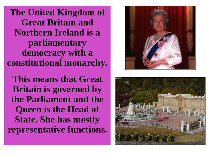 The United Kingdom of Great Britain and Northern Ireland is a parliamentary d...