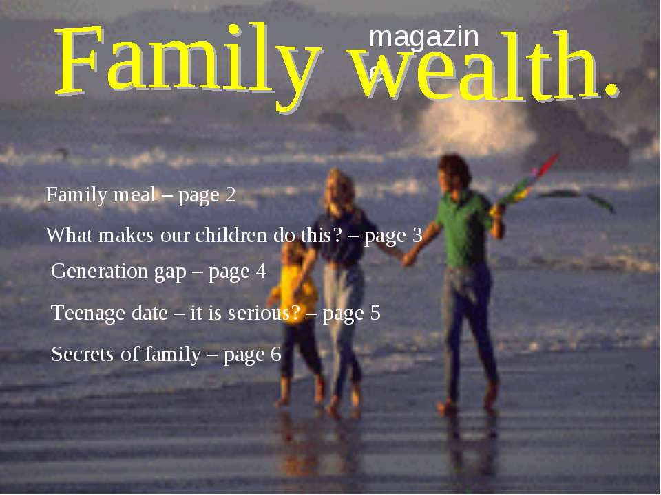 magazine What makes our children do this? – page 3 Family meal – page 2 Gener...
