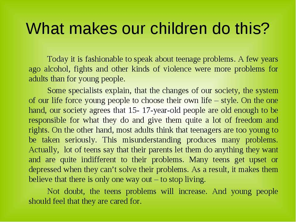 What makes our children do this? Today it is fashionable to speak about teena...