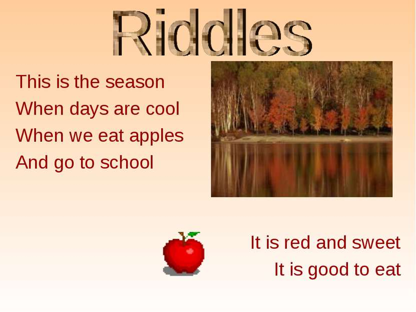 This is the season When days are cool When we eat apples And go to school It ...