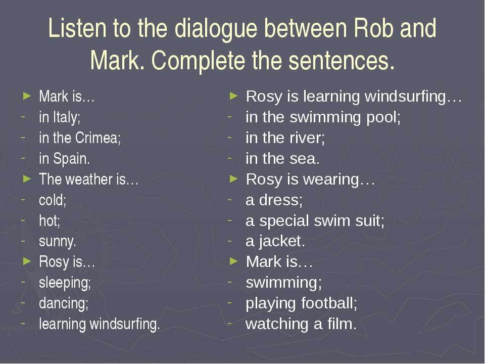Listen to the dialogue between Rob and Mark. Complete the sentences. Mark is…...
