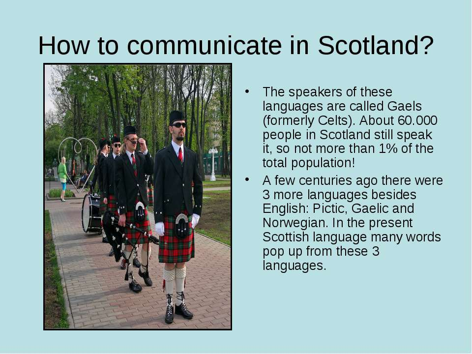 How to communicate in Scotland? The speakers of these languages are called Ga...