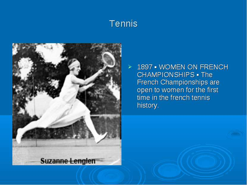 Tennis 1897 ▪ WOMEN ON FRENCH CHAMPIONSHIPS ▪ The French Championships are op...