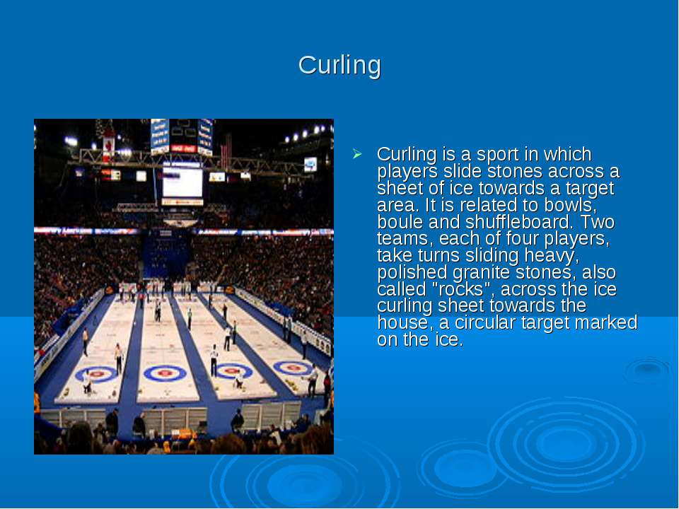 Curling Curling is a sport in which players slide stones across a sheet of ic...