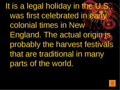 It is a legal holiday in the U.S., was first celebrated in early colonial tim...