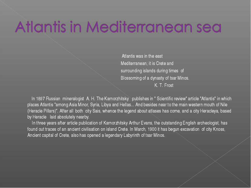Atlantis was in the east Mediterranean; it is Crete and surrounding islands d...