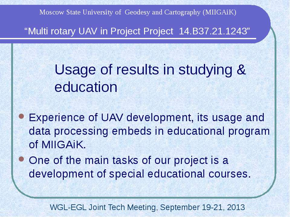 Usage of results in studying & education Experience of UAV development, its u...