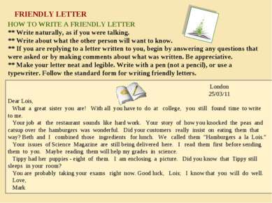 FRIENDLY LETTER HOW TO WRITE A FRIENDLY LETTER ** Write naturally, as if you ...