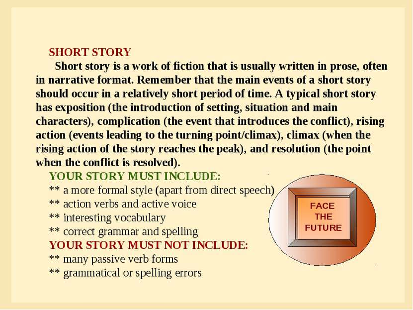SHORT STORY Short story is a work of fiction that is usually written in prose...