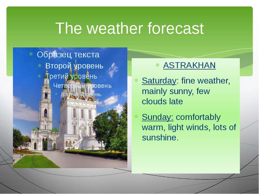 The weather forecast ASTRAKHAN Saturday: fine weather, mainly sunny, few clou...