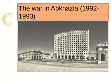 The war in Abkhazia (1992-1993)
