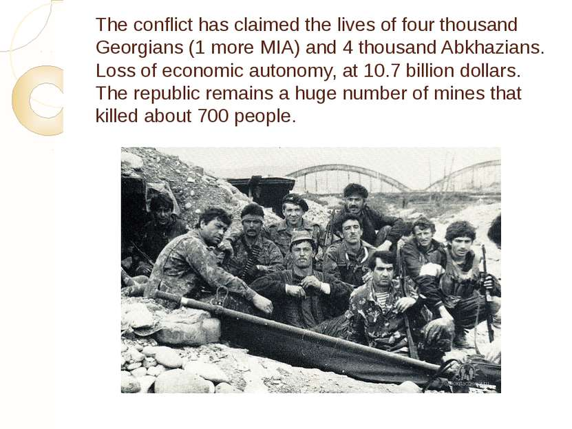 The conflict has claimed the lives of four thousand Georgians (1 more MIA) an...
