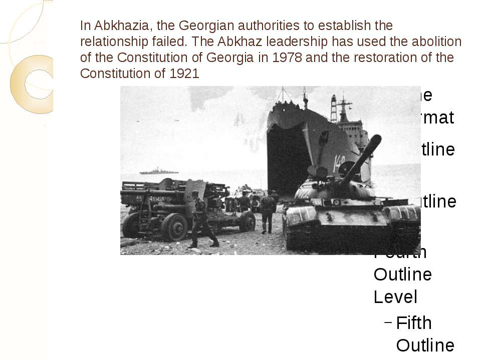In Abkhazia, the Georgian authorities to establish the relationship failed. T...