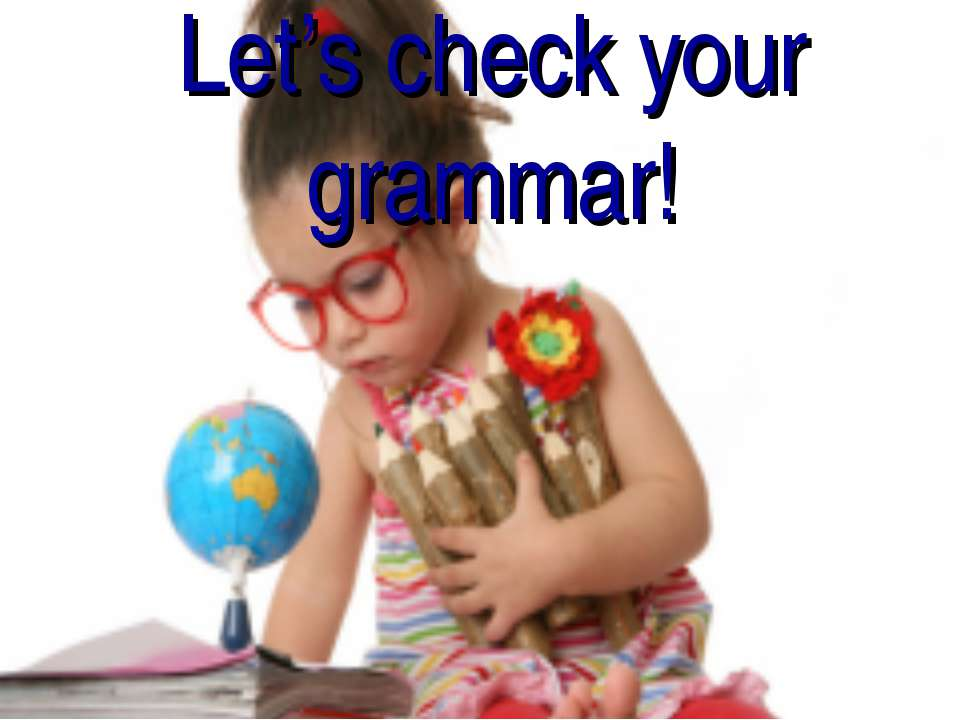 Let's check your grammar!