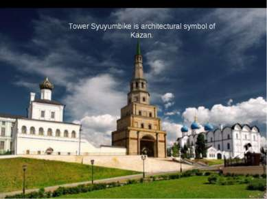 Tower Syuyumbike is architectural symbol of Kazan.