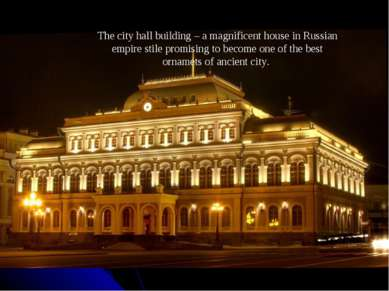 The city hall building – a magnificent house in Russian empire stile promisin...