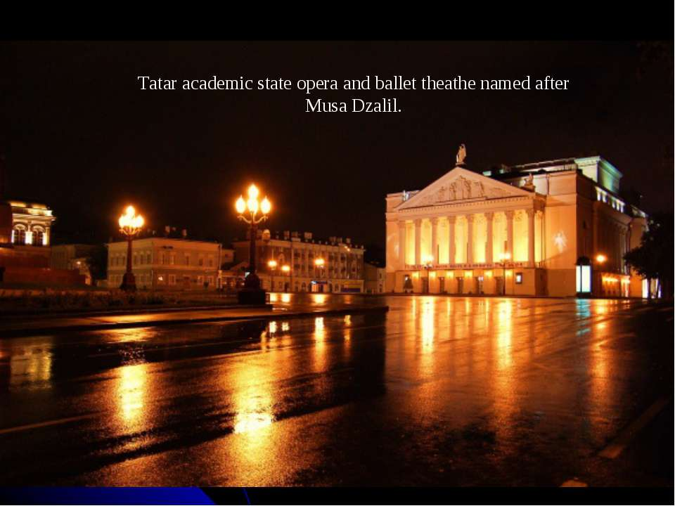 Tatar academic state opera and ballet theathe named after Musa Dzalil.