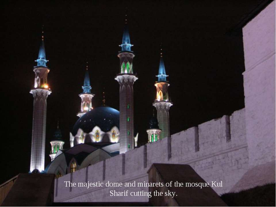 The majestic dome and minarets of the mosque Kul Sharif cutting the sky.