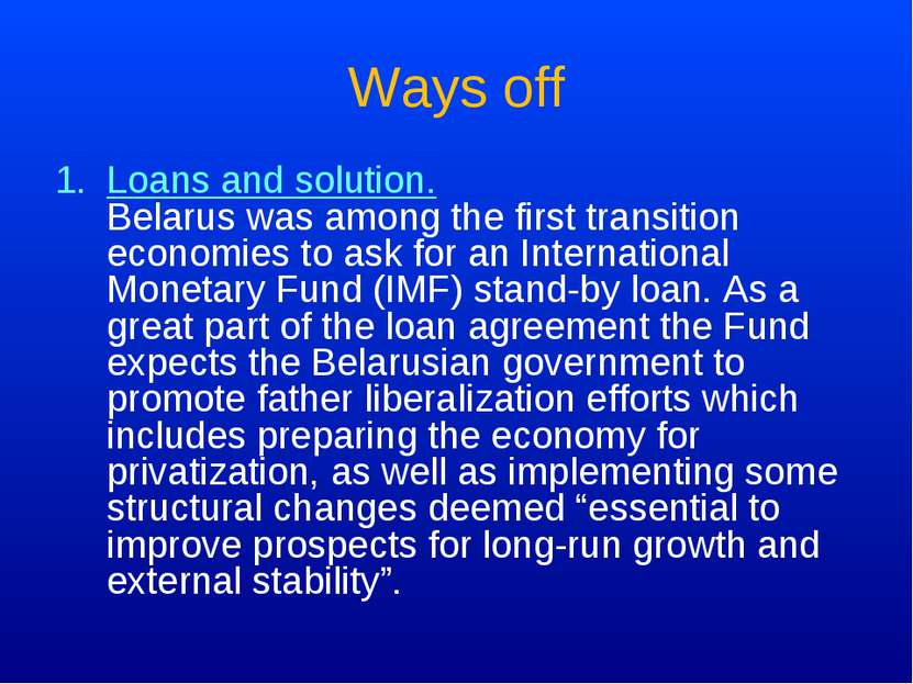 Ways off Loans and solution. Belarus was among the first transition economies...