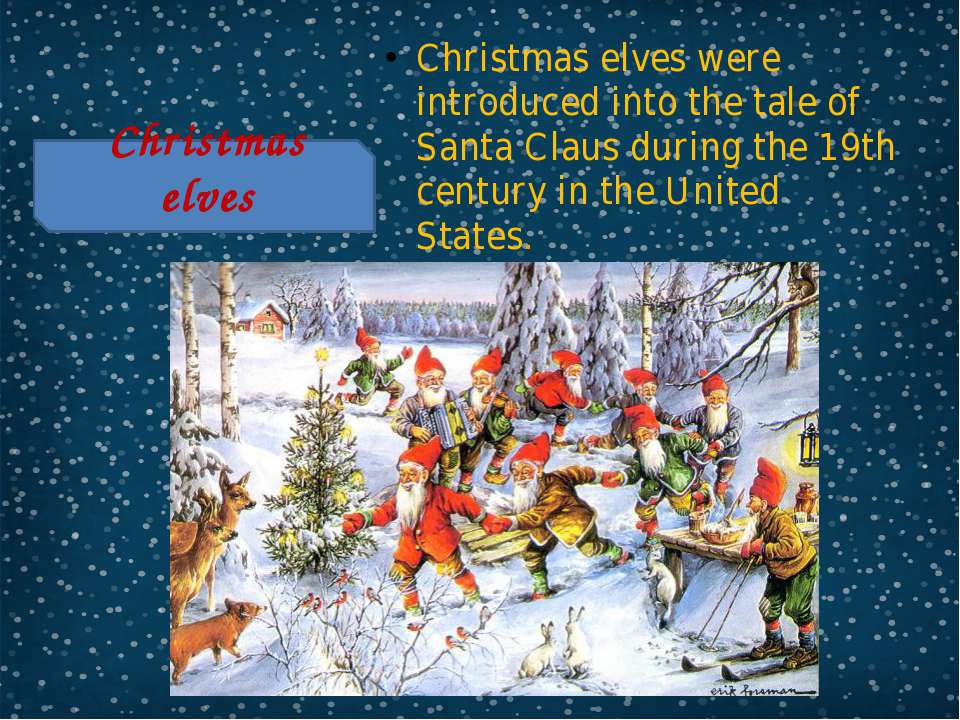 Christmas elves were introduced into the tale of Santa Claus during the 19th ...